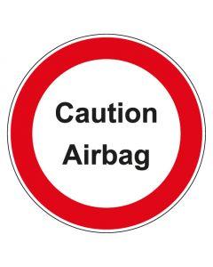 Verbotszeichen rund mit Text Caution Airbag   Aufkleber · Aluminiumschild · Magnetschild · Fußbodenaufkleber