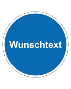Gebotszeichen mit Text Allgemeines Gebotszeichen Wunschtext · Aufkleber | Schild | Magnetschild | Fußbodenaufkleber