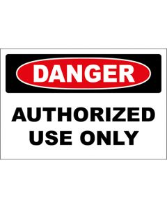 OSHA Hinweisschild Authorized Use Only Danger | Aufkleber · Magnetschild · Aluminium-Schild