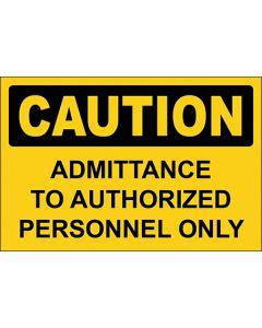 OSHA Hinweisschild Admittance To Authorized Personnel Only Caution | Aufkleber · Magnetschild · Aluminium-Schild