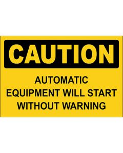 OSHA Hinweisschild Automatic Equipment Will Start Without Warning Caution | Aufkleber · Magnetschild · Aluminium-Schild