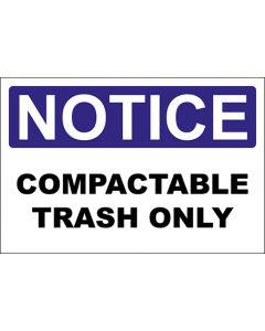 OSHA Hinweisschild Compactable Trash Only Notice | Aufkleber · Magnetschild · Aluminium-Schild