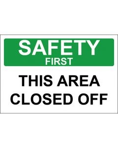 OSHA Hinweisschild This Area Closed Off Safety First | Aufkleber · Magnetschild · Aluminium-Schild