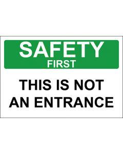 OSHA Hinweisschild This Is Not An Entrance Safety First | Aufkleber · Magnetschild · Aluminium-Schild