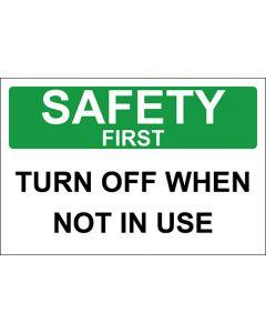 OSHA Hinweisschild Turn Off When Not In Use Safety First | Aufkleber · Magnetschild · Aluminium-Schild