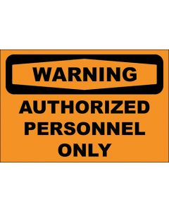 OSHA Hinweisschild Authorized Personnel Only Warning | Aufkleber · Magnetschild · Aluminium-Schild