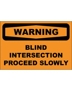 OSHA Hinweisschild Blind Intersection Proceed Slowly Warning | Aufkleber · Magnetschild · Aluminium-Schild