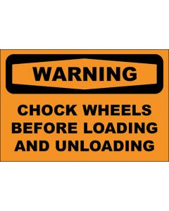 OSHA Hinweisschild Chock Wheels Before Loading And Unloading Warning | Aufkleber · Magnetschild · Aluminium-Schild