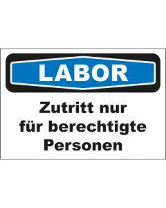 Hinweis-Schild Labor Zutritt nur für berechtigte Personen