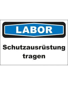 Hinweis-Schild Labor Schutzausrüstung tragen