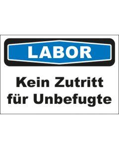 Hinweis-Schild Labor Kein Zutritt für Unbefugte