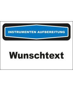 Hinweis-Schild Instrumentenaufbereitung Wunschtext