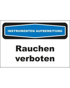 Hinweis-Schild Instrumentenaufbereitung Rauchen verboten