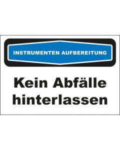 Hinweis-Schild Instrumentenaufbereitung Kein Abfälle hinterlassen
