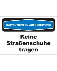 Hinweis-Schild Instrumentenaufbereitung Keine Straßenschuhe tragen