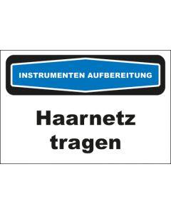Hinweis-Schild Instrumentenaufbereitung Haarnetz tragen