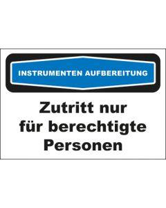 Hinweis-Schild Instrumentenaufbereitung Zutritt nur für berechtigte Personen