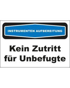 Hinweis-Schild Instrumentenaufbereitung Kein Zutritt für Unbefugte