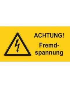 Warnhinweis Elektrotechnik ACHTUNG! Fremdspannung · mit Warnzeichen
