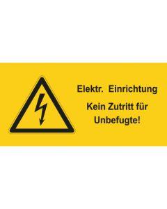 Warnhinweis Elektrotechnik Elektrische Einrichtung-Kein Zutritt für Unbefugte · mit Warnzeichen